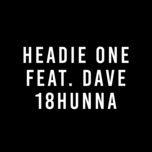 18hunna (single) - headie one, dave