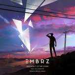 she won't let me down (french braids remix) (single) - embrz, leo stannard