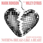 nothing breaks like a heart (martin solveig remix) (single) - mark ronson, miley cyrus