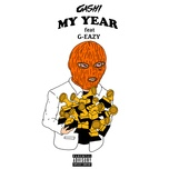 my year (single) - gashi, g-eazy