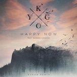 happy now (r3hab remix) (single) - kygo, sandro cavazza