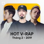 nhac v-rap hot thang 02/2019 - v.a