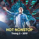 nhac nonstop hot thang 02/2019 - dj