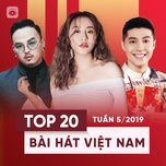 top 20 bai hat viet nam tuan 05/2019 - v.a