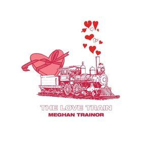 the love train (ep) - meghan trainor