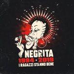 i ragazzi stanno bene (1994-2019) - negrita