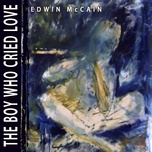 the boy who cried love (single) - edwin mccain