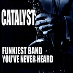 the funkiest band you never heard - catalyst
