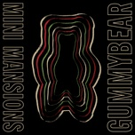 gummybear (single) - mini mansions
