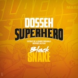 superhero (extrait de la bande originale inspiree du film black snake) (single) - dosseh