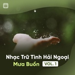 nhac tru tinh hai ngoai - mua buon (vol. 1) - v.a