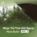 nhac tru tinh hai ngoai - mua buon (vol. 2) - v.a