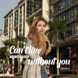 can't live without you remix (single) - thai bao tram