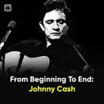 from beginning to end: johnny cash - johnny cash