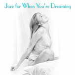 jazz for when you're dreaming - v.a