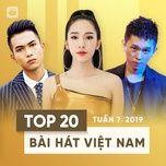 top 20 bai hat viet nam tuan 07/2019 - v.a