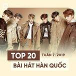 top 20 bai hat han quoc tuan 07/2019 - v.a