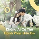 khong ai co the hanh phuc hon em - v.a