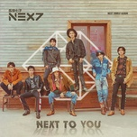 next to you - nex7
