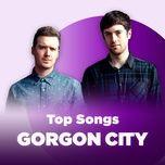 nhung bai hat hay nhat cua gorgon city - gorgon city