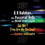 jai ho! (you are my destiny) (international version) (single) - the pussycat dolls, a.r. rahman