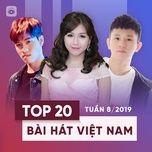 top 20 bai hat viet nam tuan 08/2019 - v.a