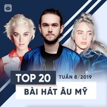 top 20 bai hat au my tuan 08/2019 - v.a