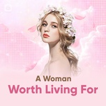 a woman worth living for - v.a