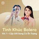tinh khuc bolero (vol. 1 - cap doi song ca an tuong) - v.a