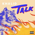 talk (single) - khalid, disclosure