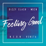 feeling good (single) - dizzy clash, wd2n, n.e.o.n, veneta