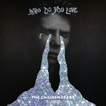 who do you love (single) - the chainsmokers, 5 seconds of summer