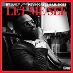 let me see (single) - juicy j, kevin gates, lil skies