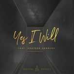 yes i will (single) - vertical worship, heather headley