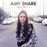 mess her up (single) - amy shark
