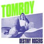 tomboy (single) - destiny rogers