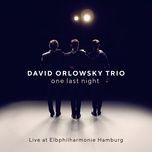 one last night - live at elbphilharmonie - david orlowsky trio