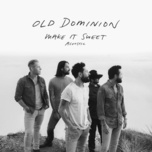 make it sweet (acoustic) (single) - old dominion