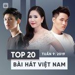 top 20 bai hat viet nam tuan 09/2019 - v.a