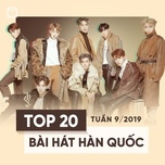 top 20 bai hat han quoc tuan 09/2019 - v.a