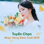 nhac vang dam cuoi 2019 tuyen chon - v.a