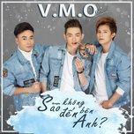 sao khong den ben anh (single) - v.m.o band