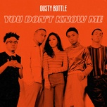 you don't know me (single) - dusty bottle