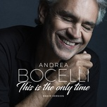 amo soltanto te / this is the only time (single) - andrea bocelli
