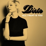 all i want is you (single) - dicte