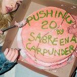 pushing 20 (single) - sabrina carpenter