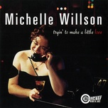 tryin' to make a little love - michelle willson