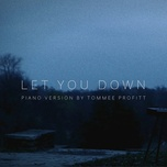 let you down (piano version) (single) - tommee profitt