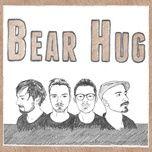 i'm not there (single) - bear hug