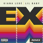 ex (remix) (single) - kiana lede, lil baby
